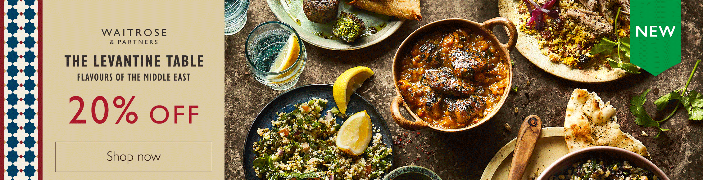 New - Waitrose & Partners - The Levantine Table - Flavours of the middle east - 20% OFF - Shop now