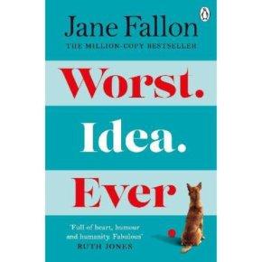 Worst Idea Ever Jane Fallon