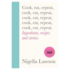 Cook, Eat, Repeat Nigella Lawson