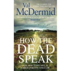 How the Dead Speak Val McDermid