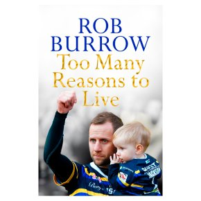 Too Many Reasons To Live by Rob Burrow