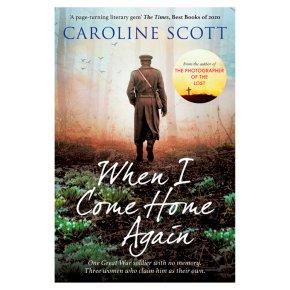 When I Come Home Again Caroline Scott