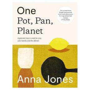 One Pot, Pan, Planet Anna Jones