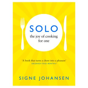 Solo The Joy Of Cooking For One Signe Johansen