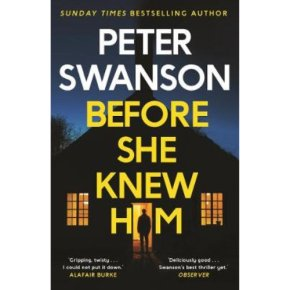 Before She Knew Him Peter Swanson