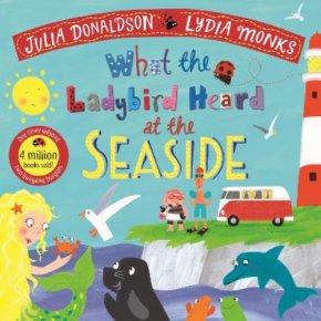 What The Ladybird Heard At The Seasde Julia Donaldson