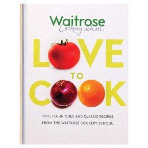Waitrose Cookery School Love To Cook