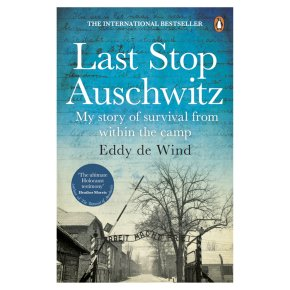 Last Stop Auschwitz Eddy de Wind