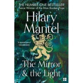 The Mirror & The Light Hilary Mantel