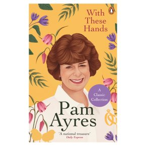 With These Hands Pam Ayres