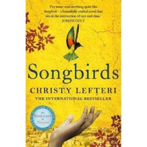 Songbirds Christy Lefteri