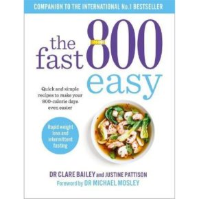 The Fast 800 Easy Recipe Book DR Michael Mosley